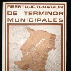 Libros de segunda mano: CELSO LIESA. REESTRUCTURACION DE TÉRMINOS MUNICIPALES. 1972. Lote 113575711