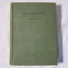 Libros de segunda mano: REIVINDICACIONES DE ESPAÑA J.M. DE AREILZA F.M. CASTIELLA 1941. Lote 113619015