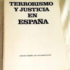 Libros de segunda mano: TERRORISMO Y JUSTICIA EN ESPAÑA - CENTRO ESPAÑOL DE DOCUMENTACIÓN 1975. Lote 113755955
