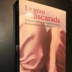 Libros de segunda mano: LA GRAN MASCARADA. ENSAYO SOBRE LA SUPERVIVENCIA DE LA UTOPÍA SOCIALISTA. JEAN-FRANÇOIS REVEL. Lote 113779543