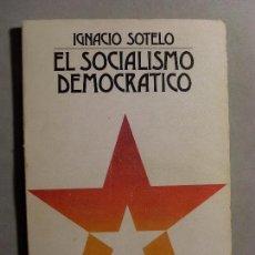 Gebrauchte Bücher - EL SOCIALISMO DEMOCRÁTICO / Ignacio Sotelo / 1980. Taurus - 113873135