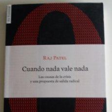 Libros de segunda mano: CUANDO NADA VALE NADA - PATEL, RAJ. Lote 113936355