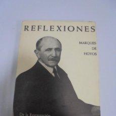 Libros de segunda mano: REFLEXIONES. MARQUES DE HOYOS. DE LA RESTAURACION A LA DICTADURA. ED.AFRODISIO AGUADO, 1963. Lote 114236195