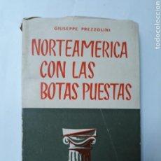 Libros de segunda mano: LIBROS PENSAMIENTO POLÍTICO - NORTEAMÉRICA CON LAS BOTAS PUESTAS GIUSEPPE PREZZOLINI EDITORA NACIONA. Lote 114367307