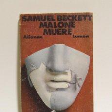 Libros de segunda mano: MALONE MUERE - SAMUEL BECKETT - ALIANZA LUMEN AÑO 1973. Lote 114477539