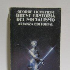 Libros de segunda mano: BREVE HISTORIA DEL SOCIALISMO- GEORGE LICHTHEM - ALIANZA EDITORIAL AÑO 1977. Lote 114479319