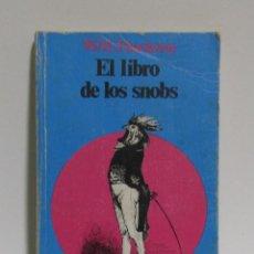 Libros de segunda mano: EL LIBRO DE LOS SNOBS - W.M. THACKERAY - EDICIONES GUADARRAMA AÑO 1976. Lote 114481867