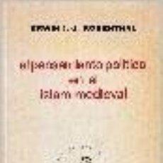Libros de segunda mano: ERWIN I. J. ROSENTHAL. EL PENSAMIENTO POLÍTICO EN EL ISLAM MEDIEVAL. REVISTA DE OCCIDENTE, MADRID 67. Lote 114708535