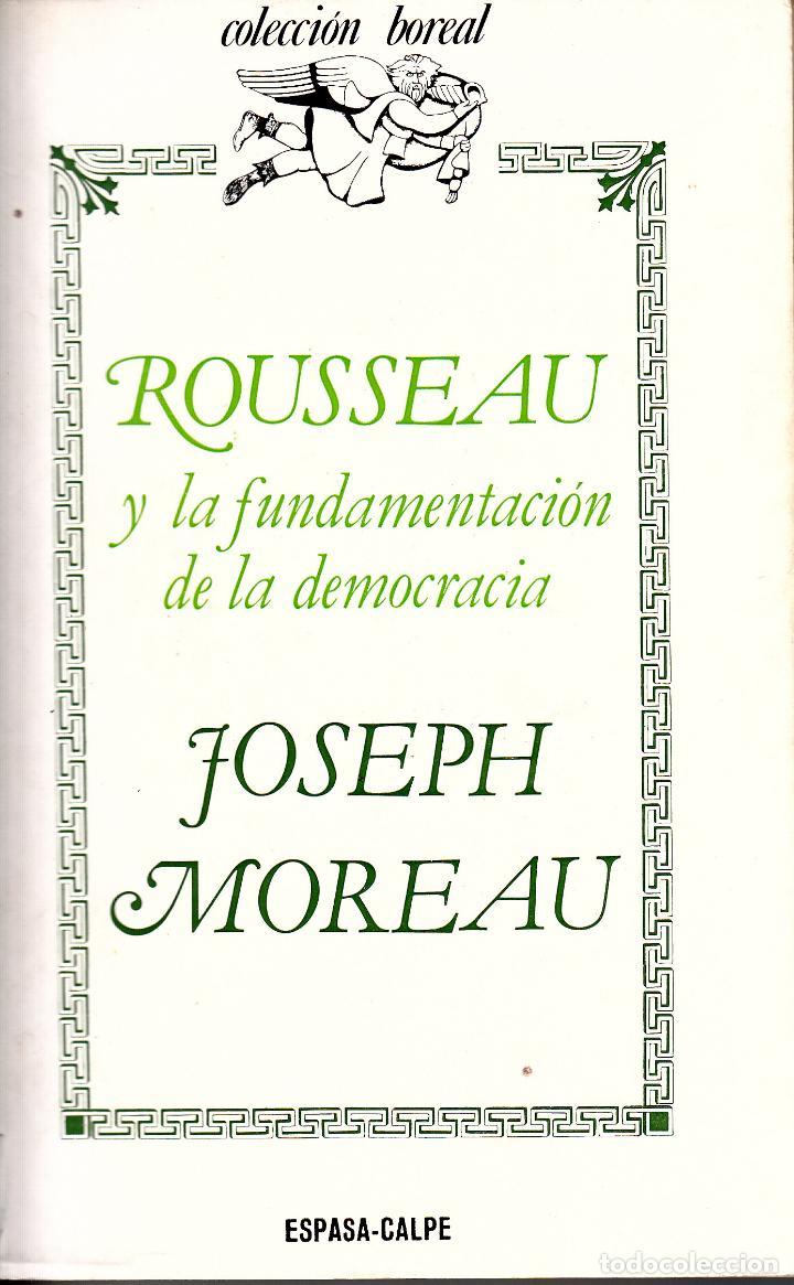 JOSEPH MOREAU. ROUSSEAU Y LA FUNDAMENTACIÓN DE LA DEMOCRACIA. ESPASA-CALPE, MADRID 1977. (Libros de Segunda Mano - Pensamiento - Política)