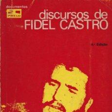 Libros de segunda mano: CASTRO, FIDEL. DISCURSOS DE FIDEL CASTRO. LISBOA: PRELO, 1975. 4ª ED.. Lote 115007723