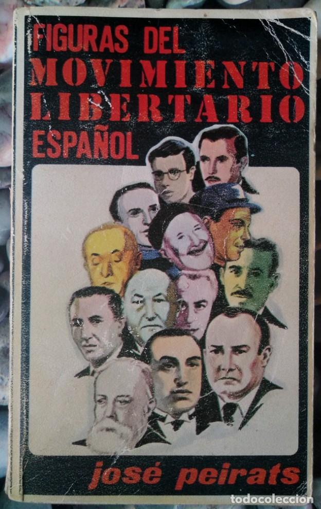 JOSÉ PEIRATS . FIGURAS DEL MOVIMIENTO LIBERTARIO ESPAÑOL (Libros de Segunda Mano - Pensamiento - Política)