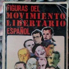 Libros de segunda mano: JOSÉ PEIRATS . FIGURAS DEL MOVIMIENTO LIBERTARIO ESPAÑOL. Lote 115099543