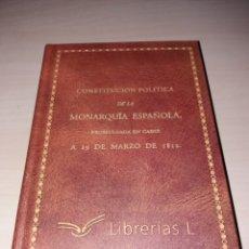 Libros de segunda mano: CONSTITUCIÓN POLÍTICA SE LA MONARQUÍA ESPAÑOLA, PROMULGADA EN CÁDIZ EL 19/03/1812. Lote 115114172