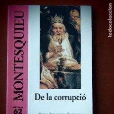 Libros de segunda mano: DE LA CORRUPCIÓ - MONTESQUIEU - PETITA BIBLIOTECA UNIVERSAL. Lote 115311079