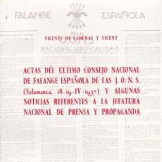 Libros de segunda mano: ACTAS DEL ÚLTIMO CONSEJO NACIONAL DE FALANGE ESPAÑOLA DE ALS JONS, POR VICENTE DE CADENAS Y VICENT. . Lote 115475895