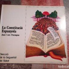 Libros de segunda mano: LA CONSTITUCIÓ ESPANYOLA - JUAN LUIS PANIAGUA - DIRECCIÓ DE LA SEGURETAT DE L'ESTAT - EN CATALÀ. Lote 115512095