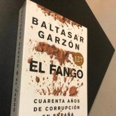 Libros de segunda mano: EL FANGO. CUARENTA AÑOS DE CORRUPCIÓN EN ESPAÑA. BALTASAR GARZON. Lote 115543215