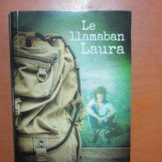 Libros de segunda mano: LEIRE IBARGUREN LE LLAMABAN LAURA TXALAPARTA NUEVO. Lote 115735111