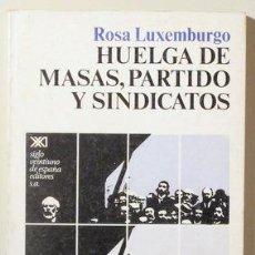 Livros em segunda mão: LUXEMBURGO, ROSA - HUELGA DE MASAS, PARTIDOS Y SINDICATOS - MADRID 1974. Lote 115758854