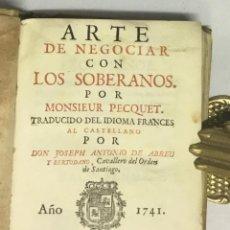 Libros de segunda mano: ARTE DE NEGOCIAR CON LOS SOBERANOS. - PECQUET, MONSIEUR. 1741.. Lote 114799046