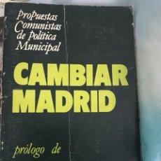 Libros de segunda mano: PROPUESTAS COMUNISTAS DE POLÍTICA MUNICIPAL CAMBIAR MADRID RAMÓN TAMAMES. Lote 116093091
