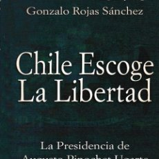Libros de segunda mano: CHILE ESCOGE LA LIBERTAD. LA PRESIDENCIA DE AUGISTO PINOCHET UGARTE, 11,IX,1973 – 11. III. 1990. Lote 116093171