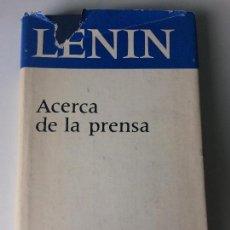 Libros de segunda mano: ACERCA DE LA PRENSA LENIN. Lote 116097067