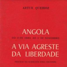 Libros de segunda mano: QUEIROZ,ARTUR. ANGOLA: DO 25 DE ABRIL AO 11 DE NOVEMBRO. LISBOA: ULMEIRO, 1978. Lote 116107355
