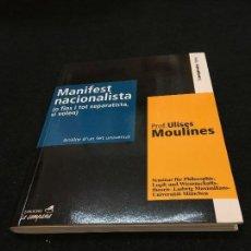 Libros de segunda mano: ULISES MOULINES. MANIFEST NACIONALISTA (O FINS I TOT SEPARATISTA SI VOLEN). DED. AUTÓGRAFA. 1ª ED.. Lote 116111779