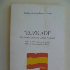 Libros de segunda mano: EUZKADI , UN INVENTO CONTRA LA UNIDAD NACIONAL , DE ESTEBAN DE ZUMALBURU Y EULATE. 1980. Lote 116123187