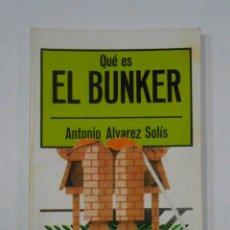 Libros de segunda mano - QUE ES EL BUNKER. ANTONIO ALVAREZ SOLIS. EDITORIAL LA GAYA CIENCIA. TDK150 - 116522207