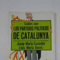 Libros de segunda mano: CUALES SON LOS PARTIDOS POLITICOS DE CATALUNYA JOSEP MARIA CASTELLET. ED. LA GAYA CIENCIA TDK150. Lote 116522347