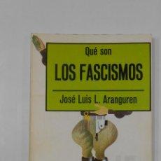 Libros de segunda mano: QUE SON LOS FASCISMOS. JOSE LUIS L. ARANGUREN. EDITORIAL LA GAYA CIENCIA. TDK150. Lote 116522375