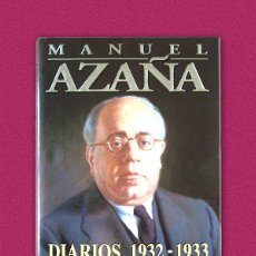 Libros de segunda mano: MANUEL AZAÑA – DIARIOS 1932-1933 – LOS CUADERNOS ROBADOS – ED. CRÍTICA. Lote 116672419