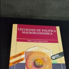 Libros de segunda mano: LECCIONES DE POLITICA MACROECONOMICA.ESIC.MIGUEL ANGEL GALINDO. Lote 116767515