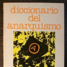 Libros de segunda mano: DICCIONARIO DEL ANARQUISMO. JOSE PEIRATS. 1977. Lote 116846151