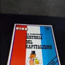 Libros de segunda mano: LA TRUKULENTA HISTORIA DEL KAPITALISMO. RIUS. POSADA 1978.. Lote 117004331