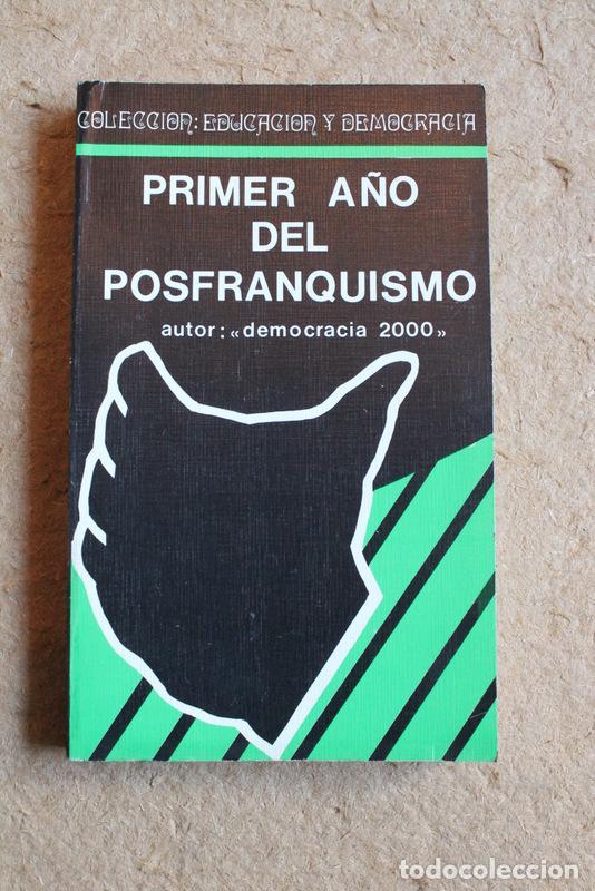 PRIMER AÑO DEL POSFRANQUISMO. DEMOCRACIA 2000. MADRID, PECOSA EDITORIAL, 1977. (Libros de Segunda Mano - Pensamiento - Política)