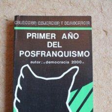 Libros de segunda mano: PRIMER AÑO DEL POSFRANQUISMO. DEMOCRACIA 2000. MADRID, PECOSA EDITORIAL, 1977.. Lote 117048823
