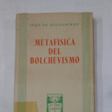 Libros de segunda mano: METAFISICA DEL BOLCHEVISMO. IVAN DE KOLOGRIWOF. EPESA. TDK339. Lote 117202067