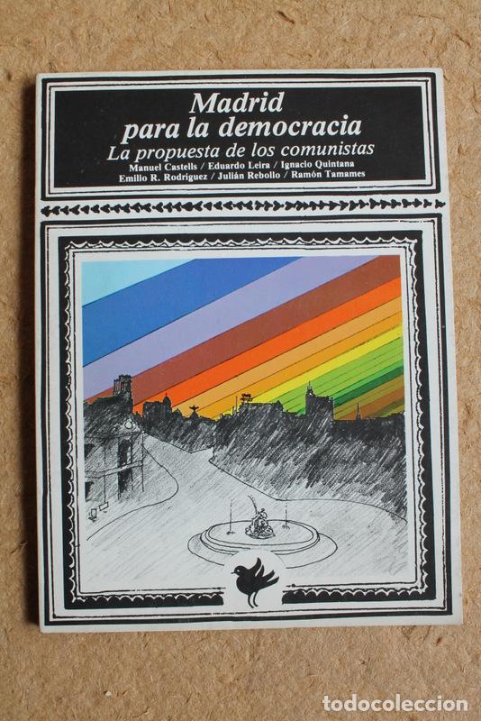 MADRID PARA LA DEMOCRACIA: LA PROPUESTA DE LOS COMUNISTAS. MADRID, EDITORIAL MAYORÍA, 1977. (Libros de Segunda Mano - Pensamiento - Política)