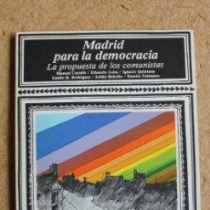 Libros de segunda mano: MADRID PARA LA DEMOCRACIA: LA PROPUESTA DE LOS COMUNISTAS. MADRID, EDITORIAL MAYORÍA, 1977.. Lote 117205151