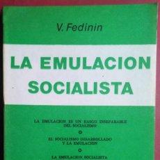 Libros de segunda mano: V. FEDININ . LA EMULACIÓN SOCIALISTA. Lote 117297887