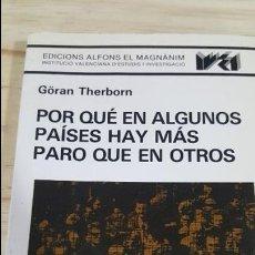 Libros de segunda mano: POR QUE EN ALGUNOS PAISES HAY MAS PARO QUE EN OTROS. GORAN THERBORN. . Lote 117448951