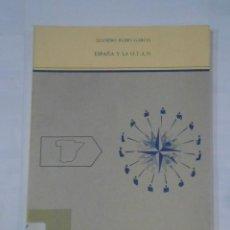 Libros de segunda mano: ESPAÑA Y LA OTAN. RUBIO GARCIA, LEANDRO. TDK341. Lote 117503979