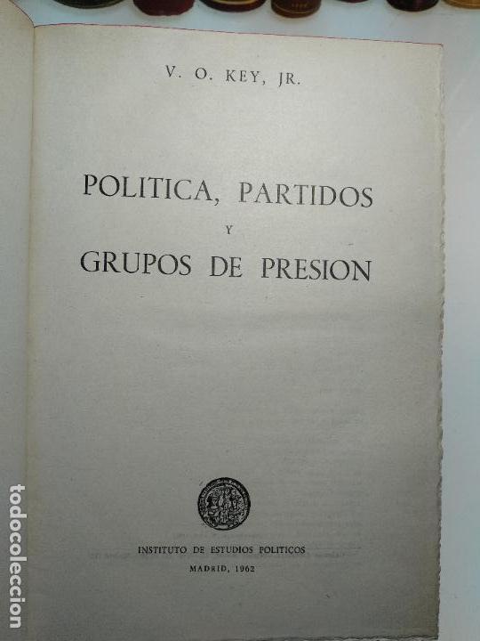Libros de segunda mano: POLÍTICA, PARTIDOS Y GRUPOS DE PRESIÓN - V.O, KEY, JR. - INST. DE ESTUDIOS POLÍTICOS - MADRID - 1962 - Foto 3 - 117611415