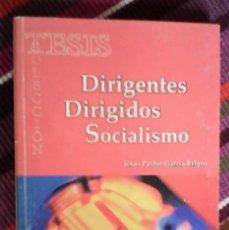 Libros de segunda mano: DIRIGENTES DIRIGIDOS SOCIALISMO JESÚS PASTOR GARCÍA BRIGOS ED.CIENCIAS SOCIALES, LA HABANA 2007. Lote 117657483