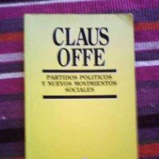 Libros de segunda mano: CLAUS OFFE - PARTIDOS POLÍTICOS Y NUEVOS MOVIMIENTOS SOCIALES - SISTEMA, 1992. Lote 117734331