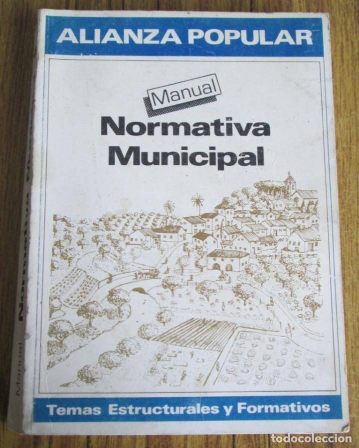 ALIANZA POPULAR - MANUAL NORMATIVA MUNICIPAL -TEMAS ESTRUCTURALES Y FORMATIVOS - MADRID 1983 (Libros de Segunda Mano - Pensamiento - Política)