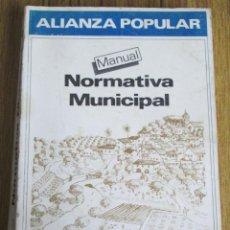 Libros de segunda mano: ALIANZA POPULAR - MANUAL NORMATIVA MUNICIPAL -TEMAS ESTRUCTURALES Y FORMATIVOS - MADRID 1983. Lote 117780483